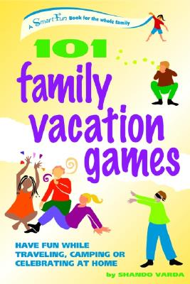 101 Family Vacation Games By Varda, Shando/ James, Valerie