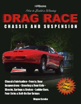 How to Build a Winning Drag Race Chassis And Suspension By Scraba, Wayne