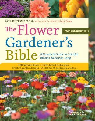 The Flower Gardener's Bible By Hill, Lewis/ Hill, Nancy